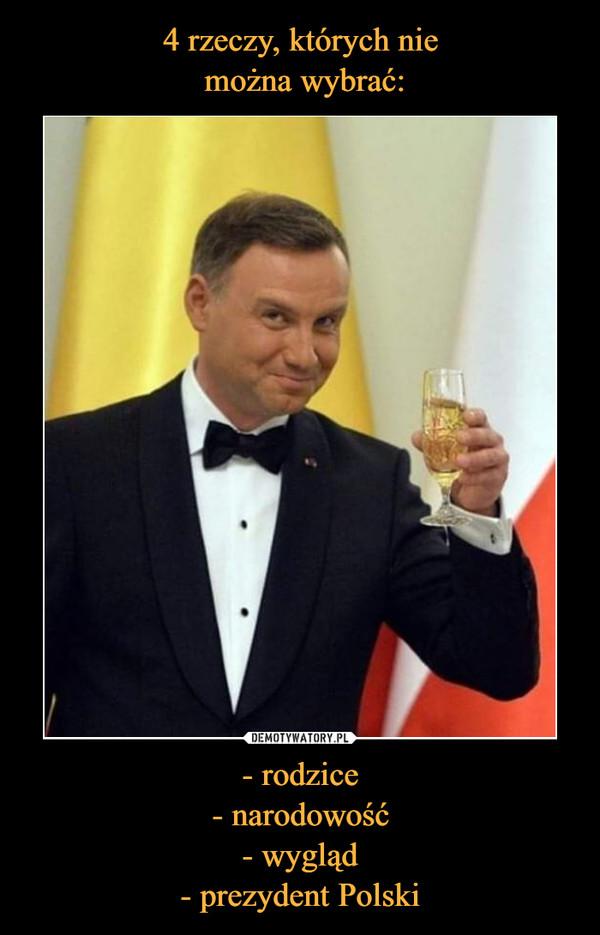 - rodzice- narodowość- wygląd- prezydent Polski –