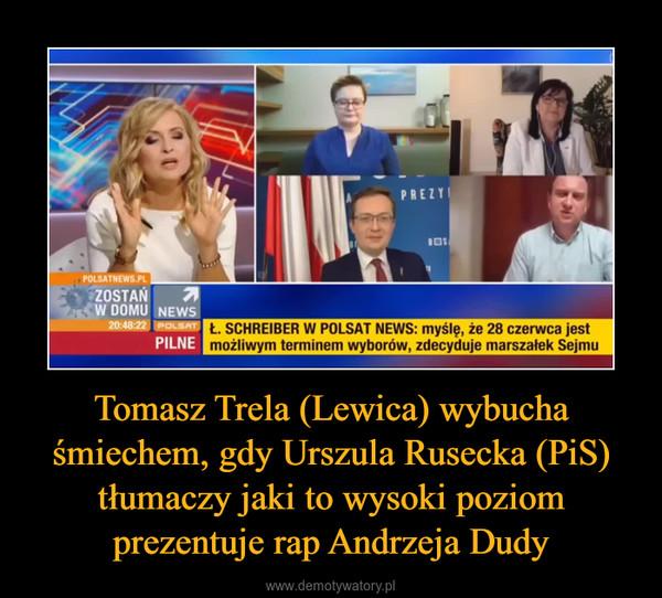 Tomasz Trela (Lewica) wybucha śmiechem, gdy Urszula Rusecka (PiS) tłumaczy jaki to wysoki poziom prezentuje rap Andrzeja Dudy –