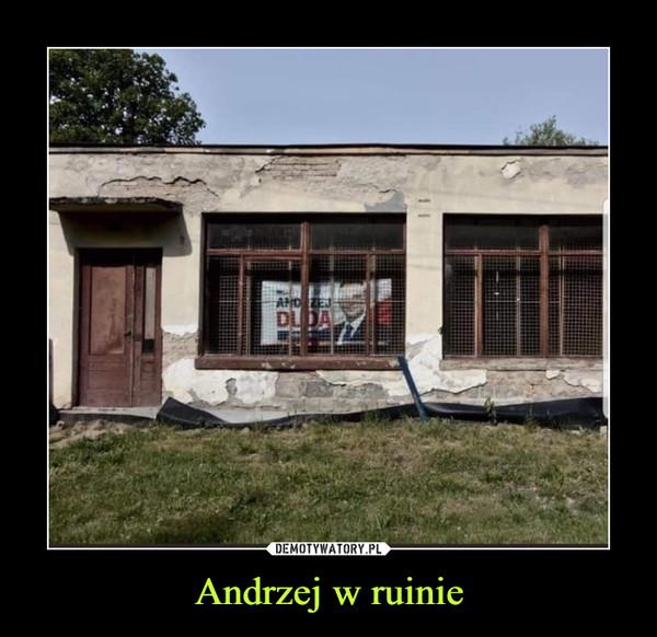Andrzej w ruinie –
