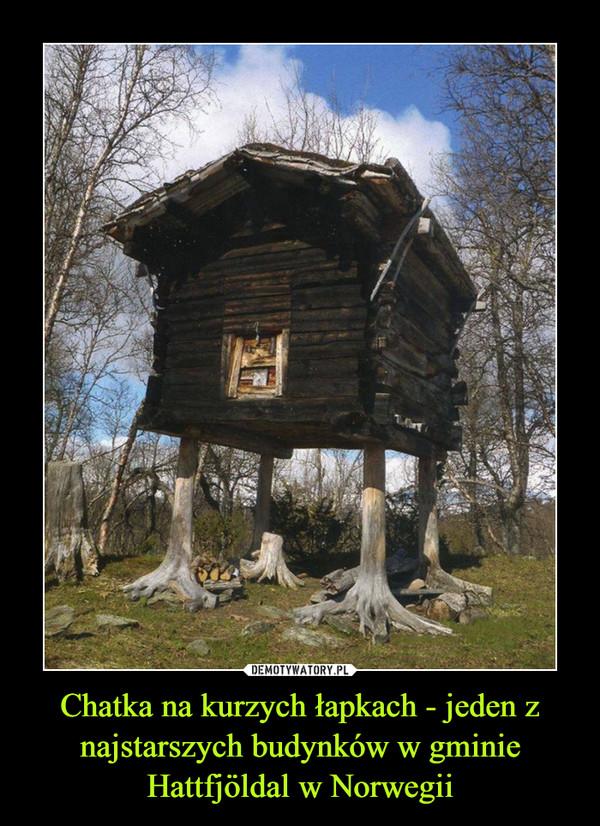 Chatka na kurzych łapkach - jeden z najstarszych budynków w gminie Hattfjöldal w Norwegii –