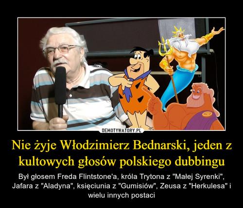 Nie żyje Włodzimierz Bednarski, jeden z kultowych głosów polskiego dubbingu