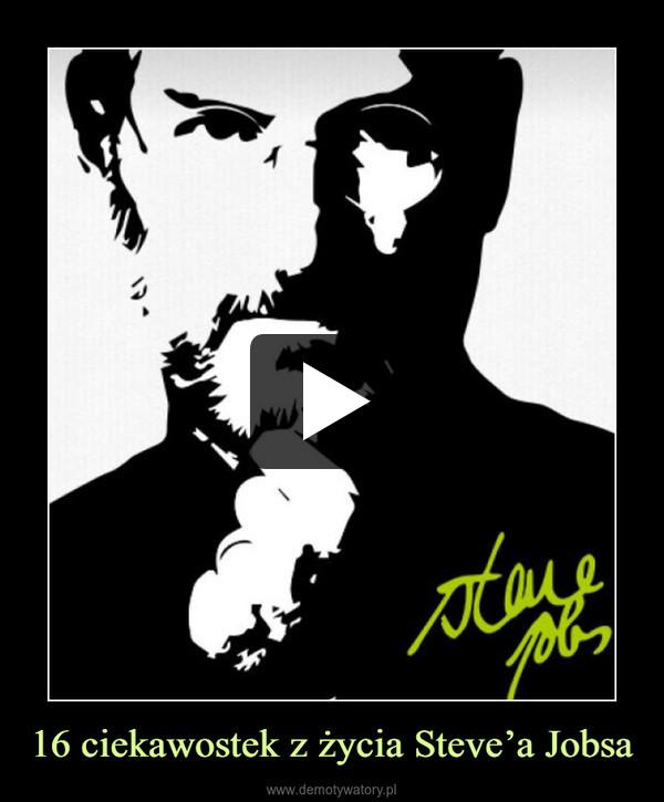 16 ciekawostek z życia Steve'a Jobsa –