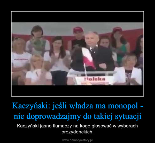 Kaczyński: jeśli władza ma monopol - nie doprowadzajmy do takiej sytuacji – Kaczyński jasno tłumaczy na kogo głosować w wyborach prezydenckich.