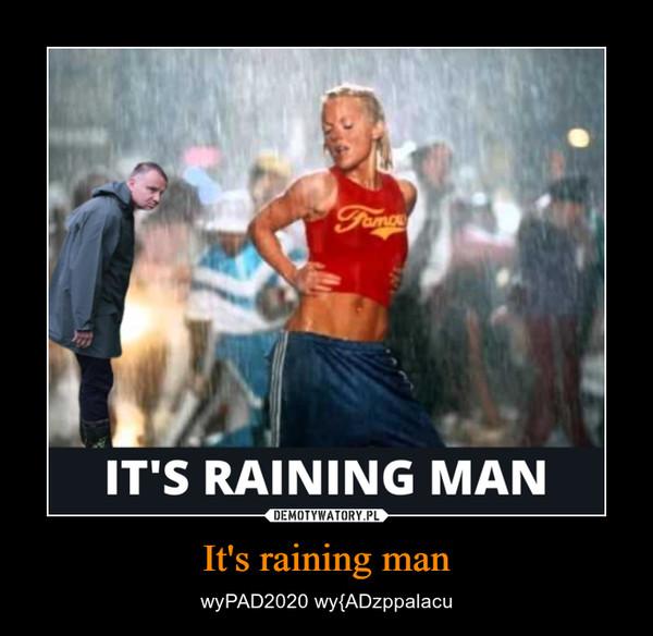 It's raining man – wyPAD2020 wy{ADzppalacu