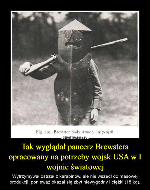 Tak wyglądał pancerz Brewstera opracowany na potrzeby wojsk USA w I wojnie światowej