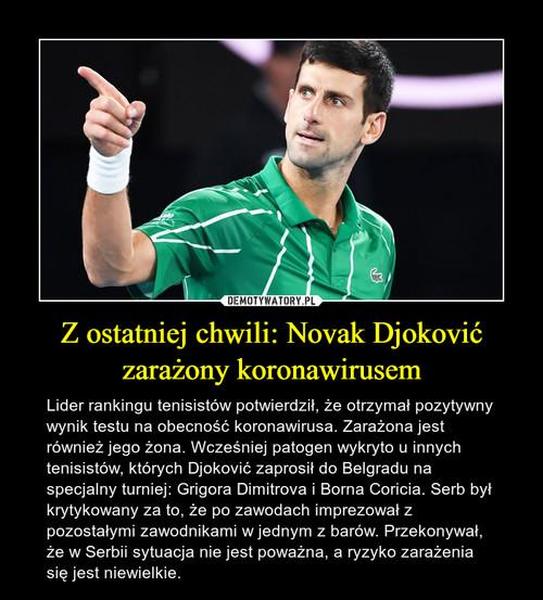 Z ostatniej chwili: Novak Djoković zarażony koronawirusem