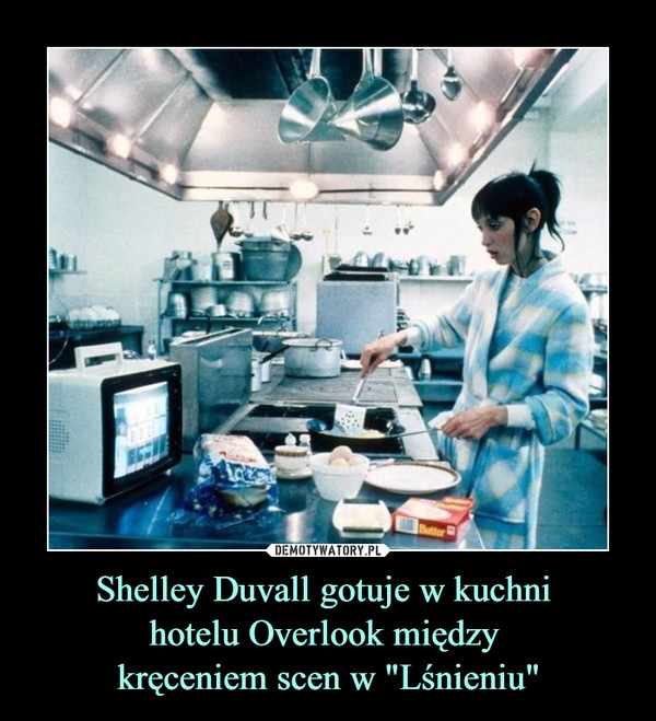 """Shelley Duvall gotuje w kuchni hotelu Overlook między kręceniem scen w """"Lśnieniu"""" –"""