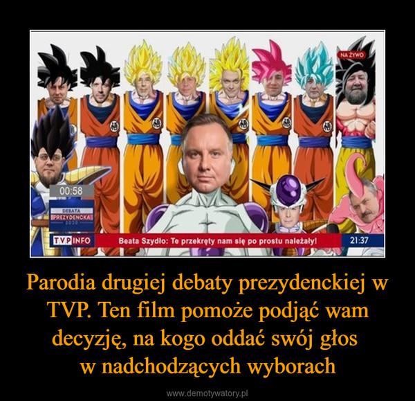 Parodia drugiej debaty prezydenckiej w TVP. Ten film pomoże podjąć wam decyzję, na kogo oddać swój głos w nadchodzących wyborach –