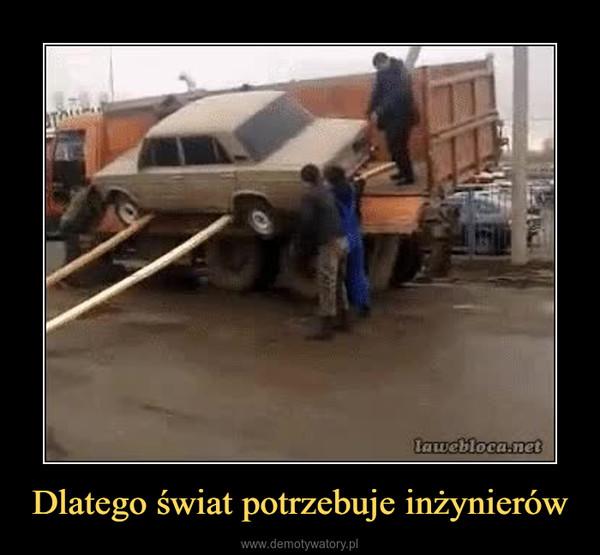 Dlatego świat potrzebuje inżynierów –