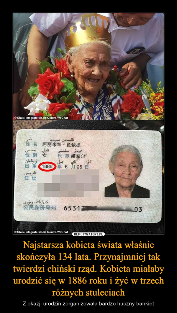 Najstarsza kobieta świata właśnie skończyła 134 lata. Przynajmniej tak twierdzi chiński rząd. Kobieta miałaby urodzić się w 1886 roku i żyć w trzech różnych stuleciach – Z okazji urodzin zorganizowała bardzo huczny bankiet