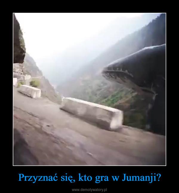 Przyznać się, kto gra w Jumanji? –