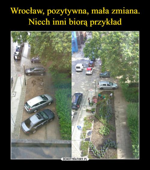 Wrocław, pozytywna, mała zmiana. Niech inni biorą przykład