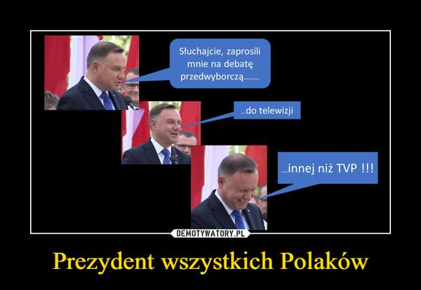 Prezydent wszystkich Polaków –