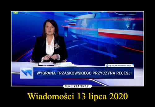 Wiadomości 13 lipca 2020