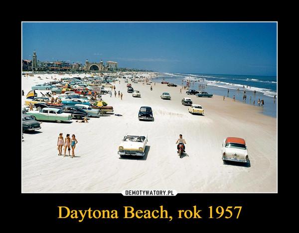 Daytona Beach, rok 1957 –