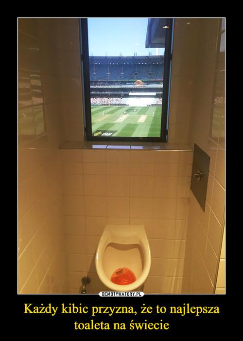 Każdy kibic przyzna, że to najlepsza toaleta na świecie