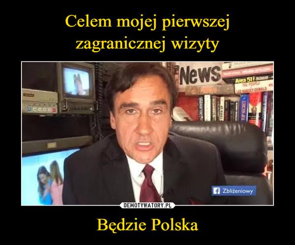 Będzie Polska –