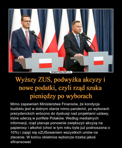 Wyższy ZUS, podwyżka akcyzy i  nowe podatki, czyli rząd szuka  pieniędzy po wyborach