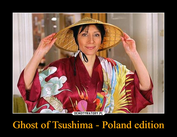 Ghost of Tsushima - Poland edition –