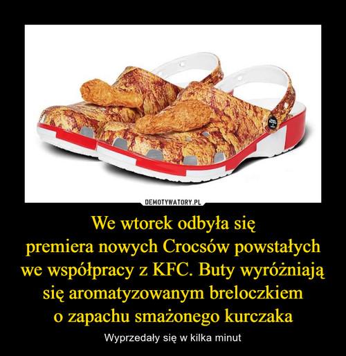 We wtorek odbyła się premiera nowych Crocsów powstałych we współpracy z KFC. Buty wyróżniają się aromatyzowanym breloczkiem o zapachu smażonego kurczaka