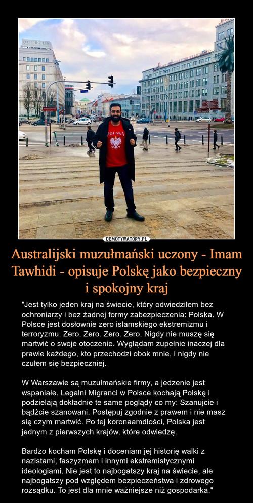 Australijski muzułmański uczony - Imam Tawhidi - opisuje Polskę jako bezpieczny i spokojny kraj