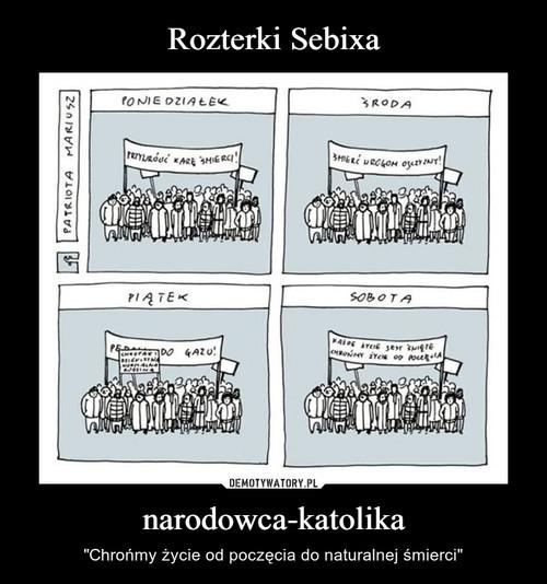 Rozterki Sebixa narodowca-katolika