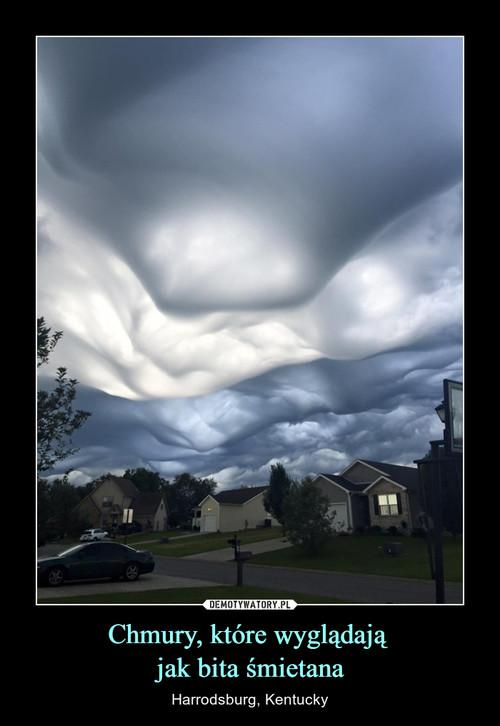 Chmury, które wyglądają  jak bita śmietana