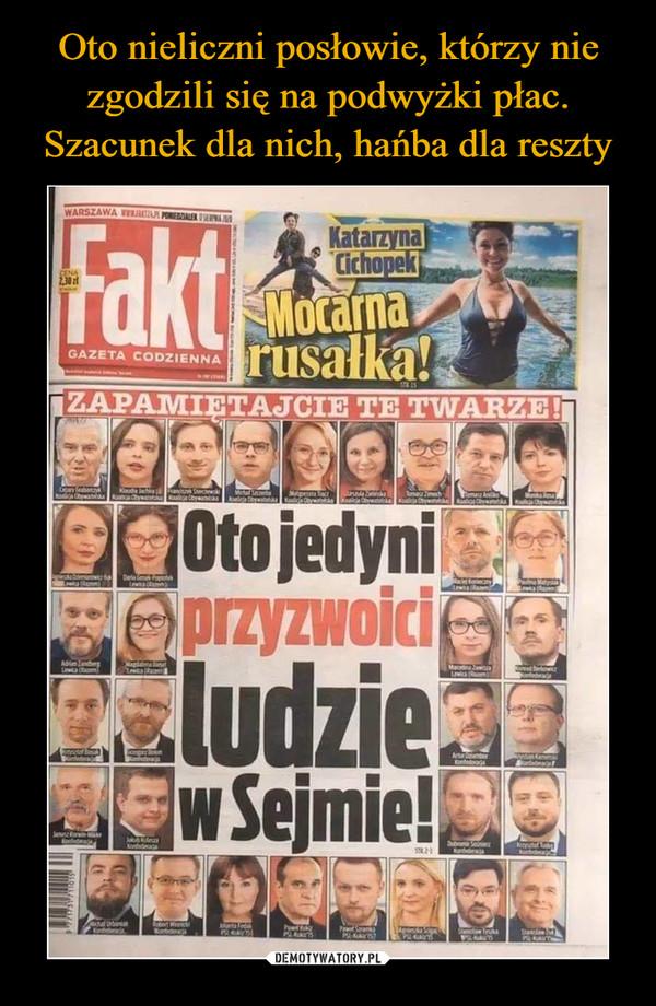 –  Oto jedyni przyzwoici ludzie w Sejmie!