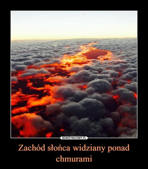 Zachód słońca widziany ponad chmurami