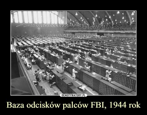 Baza odcisków palców FBI, 1944 rok