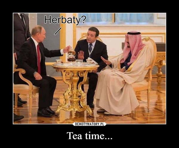 Tea time... –