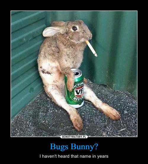 Bugs Bunny?