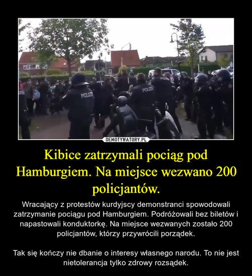 Kibice zatrzymali pociąg pod Hamburgiem. Na miejsce wezwano 200 policjantów.