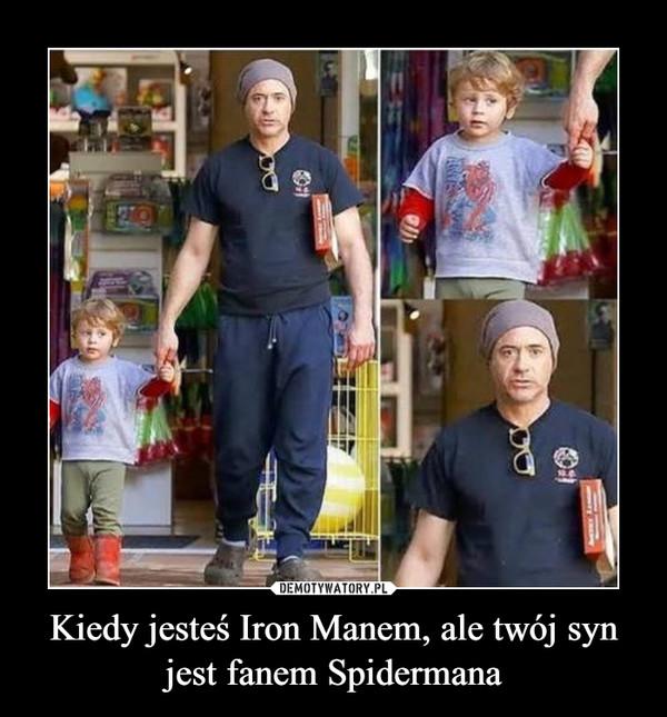 Kiedy jesteś Iron Manem, ale twój syn jest fanem Spidermana –