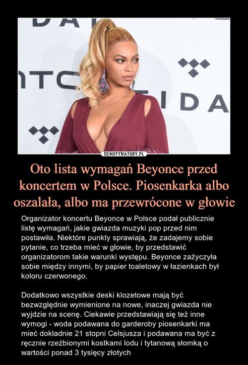 Oto lista wymagań Beyonce przed koncertem w Polsce. Piosenkarka albo oszalała, albo ma przewrócone w głowie