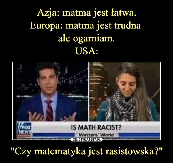 """Czy matematyka jest rasistowska?"" –  Is math racist?"