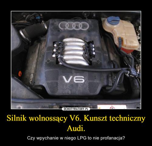 Silnik wolnossący V6. Kunszt techniczny Audi.