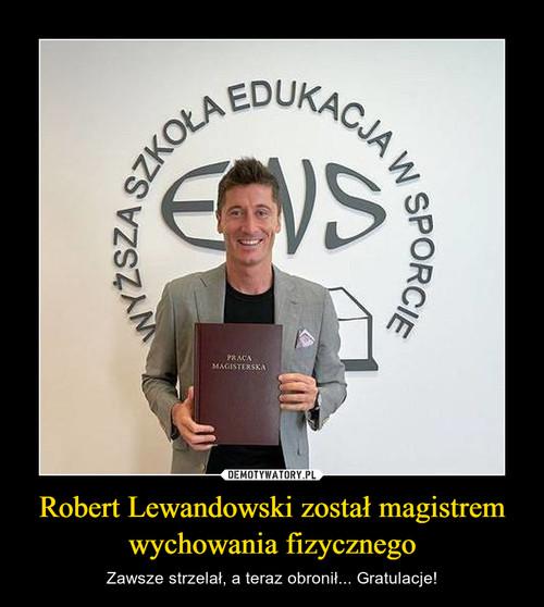 Robert Lewandowski został magistrem wychowania fizycznego