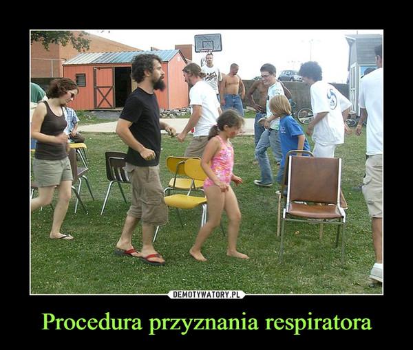 Procedura przyznania respiratora –