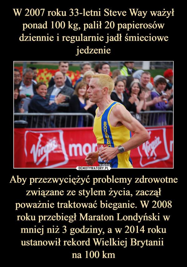Aby przezwyciężyć problemy zdrowotne związane ze stylem życia, zaczął poważnie traktować bieganie. W 2008 roku przebiegł Maraton Londyński w mniej niż 3 godziny, a w 2014 roku ustanowił rekord Wielkiej Brytanii na 100 km –