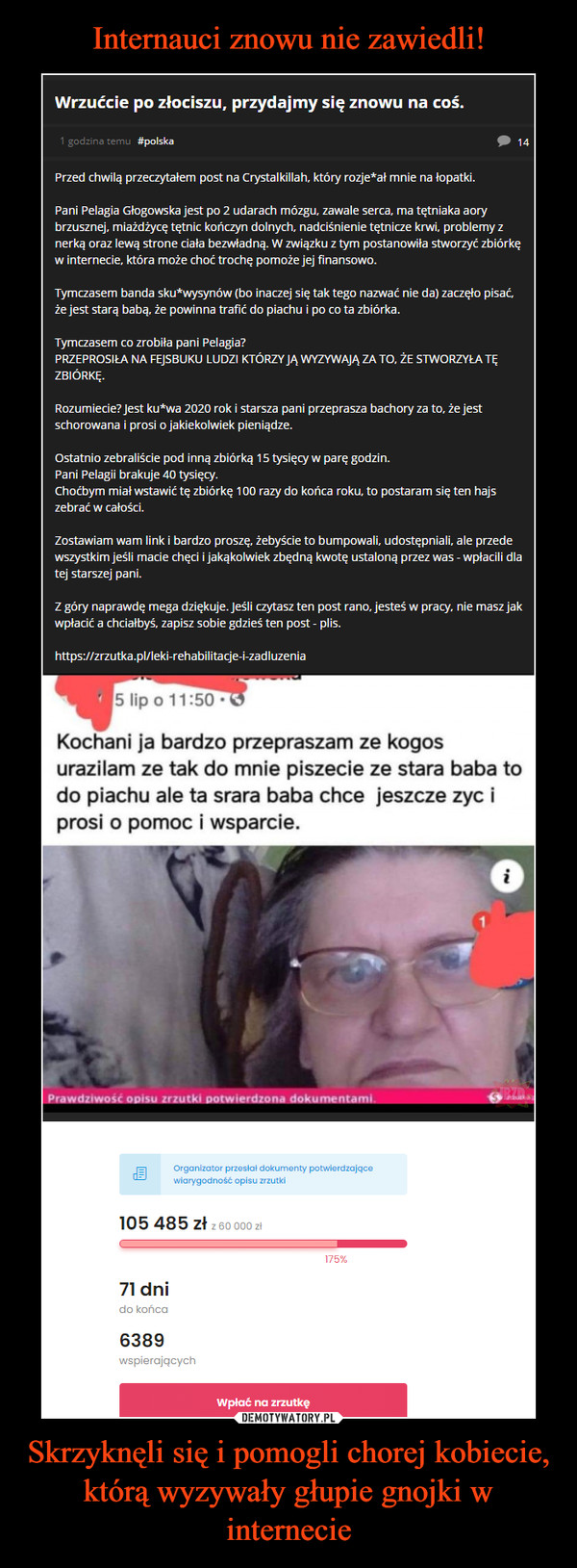 Skrzyknęli się i pomogli chorej kobiecie, którą wyzywały głupie gnojki w internecie –