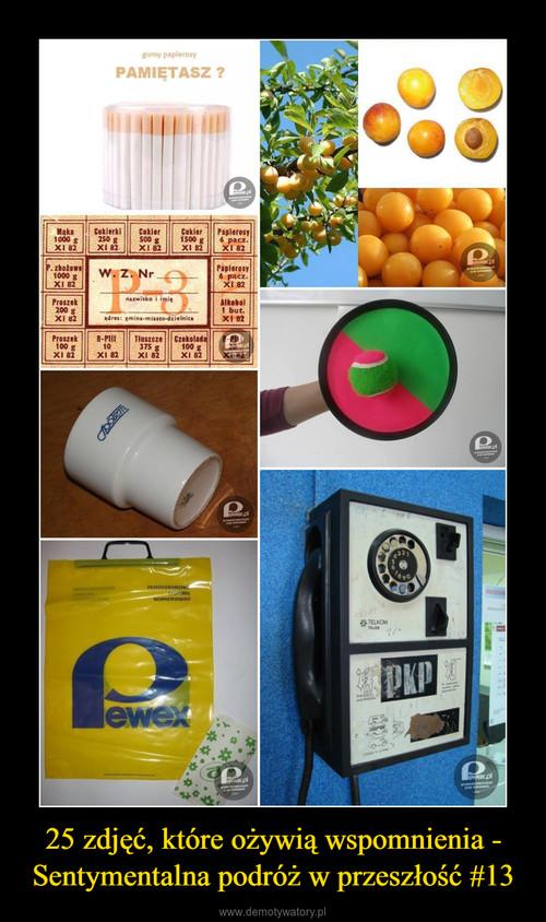 25 zdjęć, które ożywią wspomnienia - Sentymentalna podróż w przeszłość #13