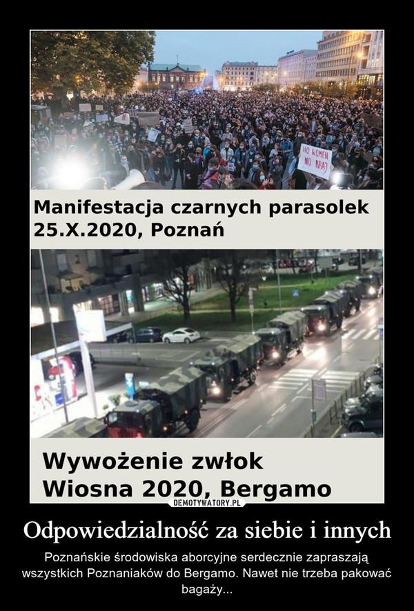 Odpowiedzialność za siebie i innych – Poznańskie środowiska aborcyjne serdecznie zapraszają wszystkich Poznaniaków do Bergamo. Nawet nie trzeba pakować bagaży...