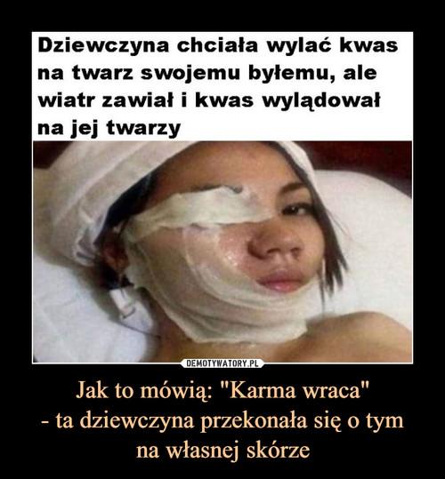 """Jak to mówią: """"Karma wraca"""" - ta dziewczyna przekonała się o tym na własnej skórze"""