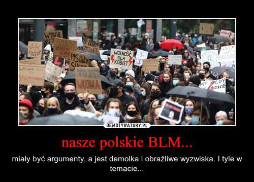 nasze polskie BLM...