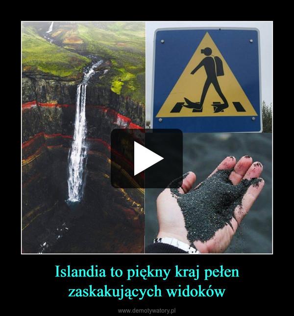 Islandia to piękny kraj pełen zaskakujących widoków –