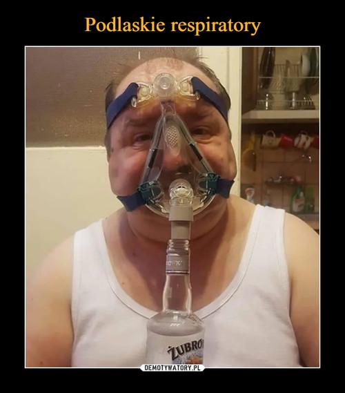 Podlaskie respiratory