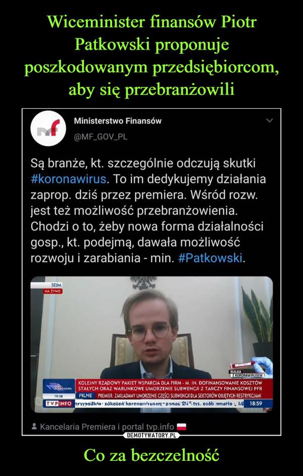 Wiceminister finansów Piotr Patkowski proponuje poszkodowanym przedsiębiorcom, aby się przebranżowili Co za bezczelność