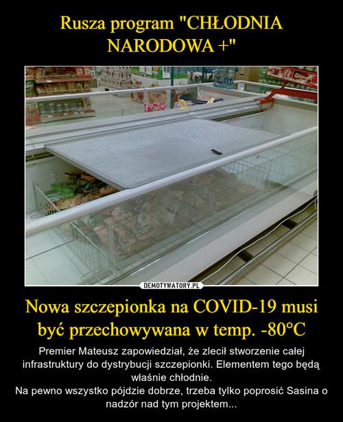 """Rusza program """"CHŁODNIA NARODOWA +"""" Nowa szczepionka na COVID-19 musi być przechowywana w temp. -80°C"""