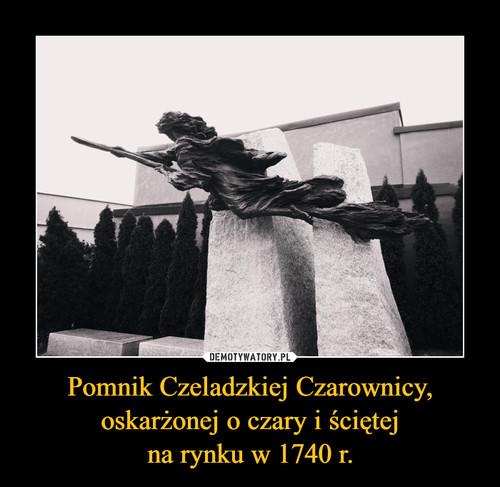 Pomnik Czeladzkiej Czarownicy, oskarżonej o czary i ściętej na rynku w 1740 r.